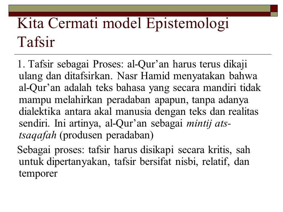 Kita Cermati model Epistemologi Tafsir 1.