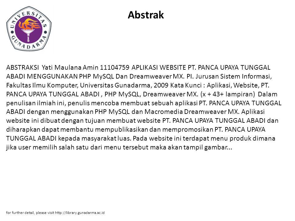 Abstrak ABSTRAKSI Yati Maulana Amin 11104759 APLIKASI WEBSITE PT. PANCA UPAYA TUNGGAL ABADI MENGGUNAKAN PHP MySQL Dan Dreamweaver MX. PI. Jurusan Sist