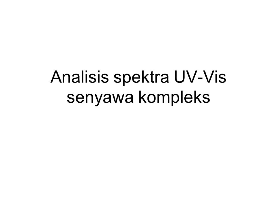 Analisis spektra UV-Vis senyawa kompleks