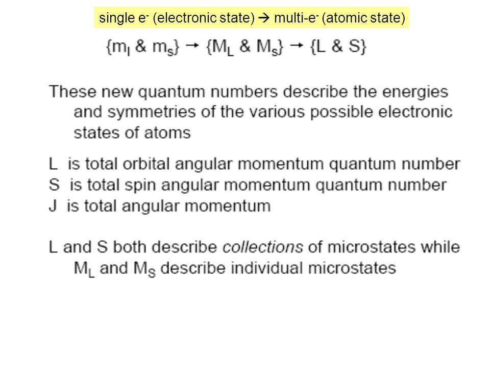single e - (electronic state)  multi-e - (atomic state)