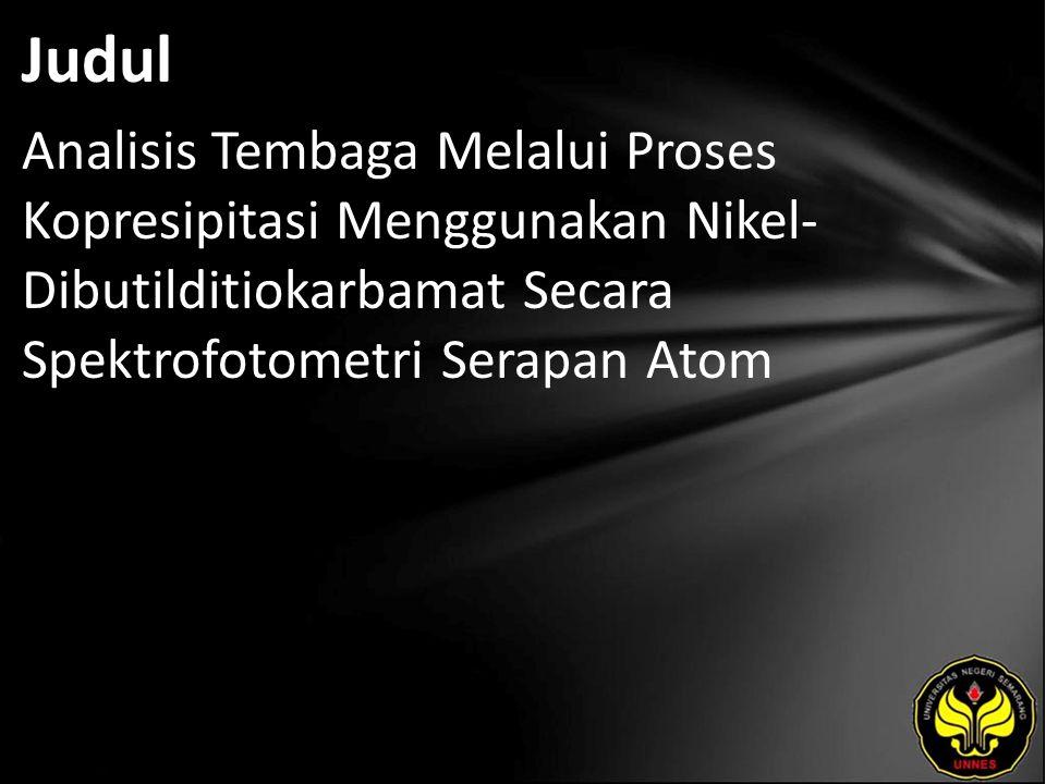 Judul Analisis Tembaga Melalui Proses Kopresipitasi Menggunakan Nikel- Dibutilditiokarbamat Secara Spektrofotometri Serapan Atom