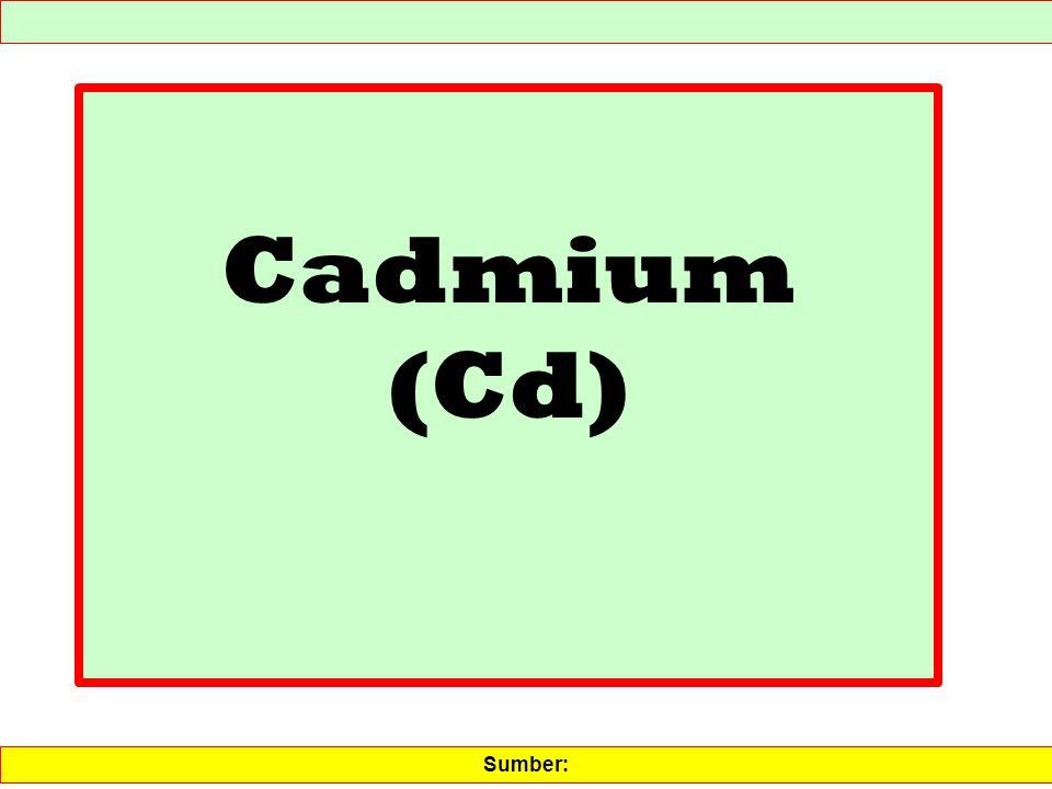 Cadmium (Cd) Sumber:
