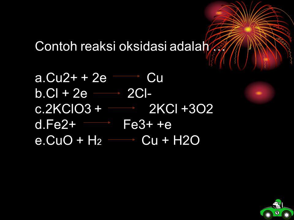 Pada reaksi Fe2O3 + 3CO 2Fe + 3CO2, CO mengalami oksidasi karena : a.