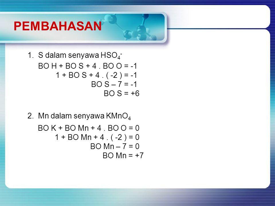 PEMBAHASAN 1. S dalam senyawa HSO 4 - BO H + BO S + 4.