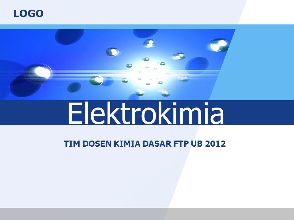 LOGO Elektrokimia TIM DOSEN KIMIA DASAR FTP UB 2012