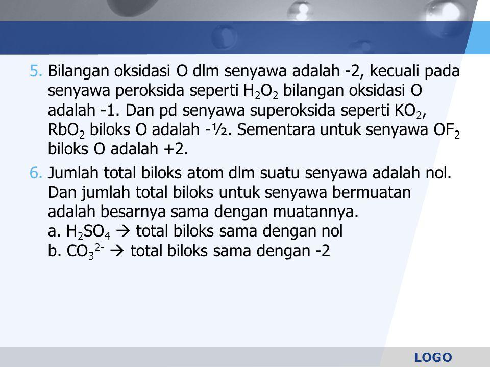 LOGO Sn + HNO 3  SnO 2 + NO 2 + H 2 O 0 +5 +4 +4 1 Sn + 4HNO 3  1 SnO 2 + 4NO 2 Karena dlm suasana asam maka yang kekurangan O harus ditambah dengan H 2 O Sehingga hasil akhir reaksi redoksnya adalah : Sn + 4HNO 3  SnO 2 + 4NO 2 + 2H 2 O