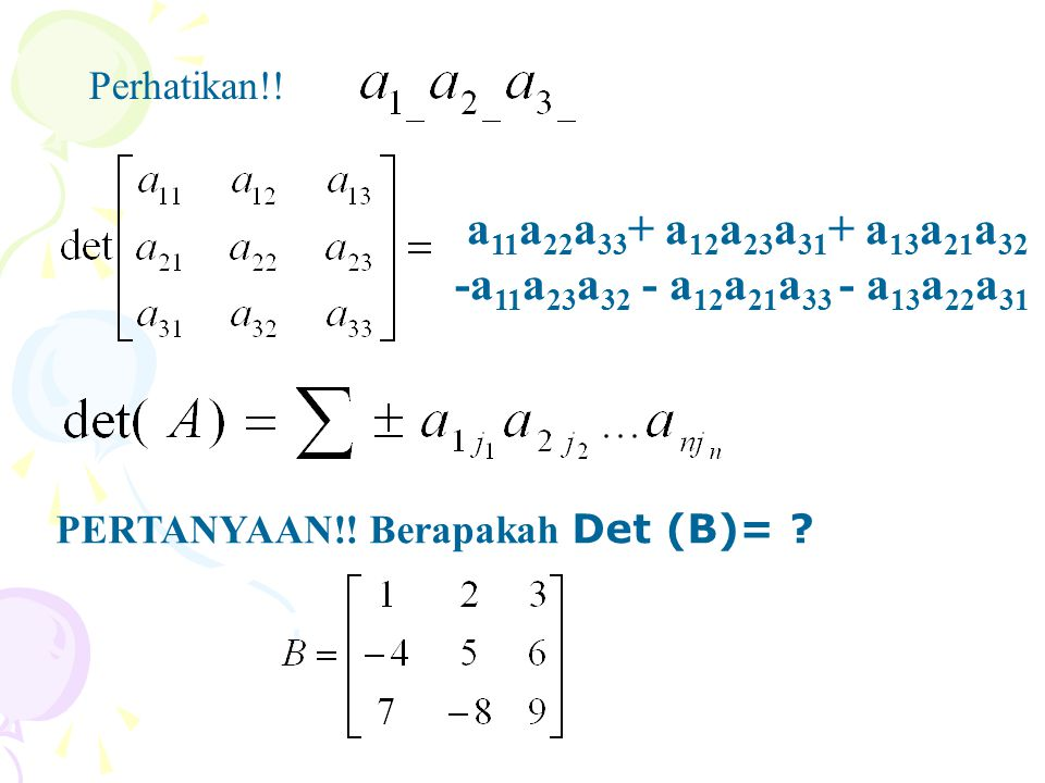 Dengan A j adalah matriks yang diperoleh dengan menggantikan anggota kolom ke j dari A dengan anggota matriks b …