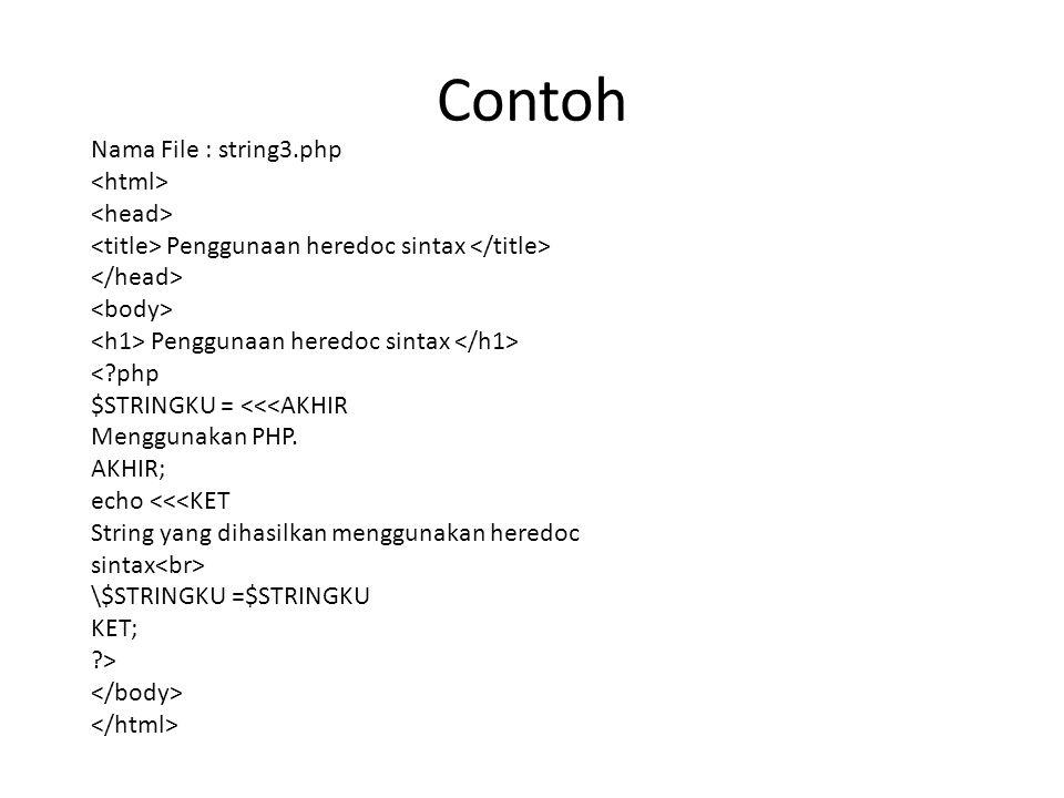 Contoh Nama File : string3.php Penggunaan heredoc sintax Penggunaan heredoc sintax < php $STRINGKU = <<<AKHIR Menggunakan PHP.