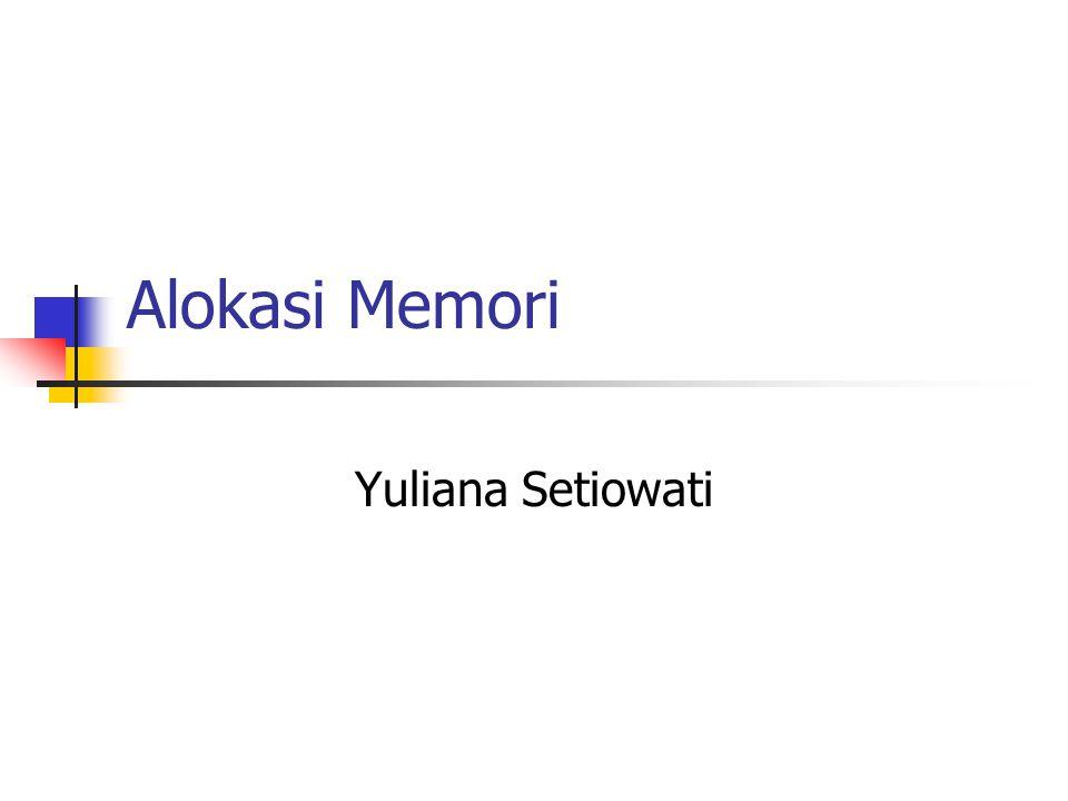 Alokasi Memori Yuliana Setiowati