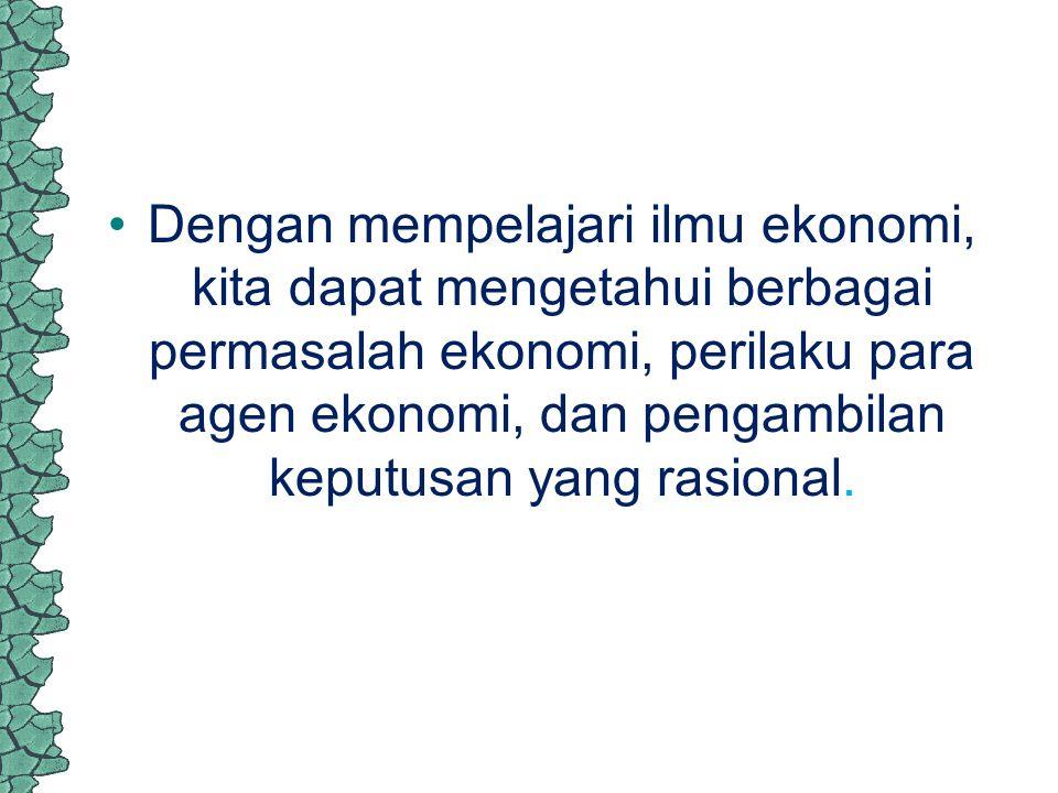 ilmu ekonomi dan keputusan ekonomi.