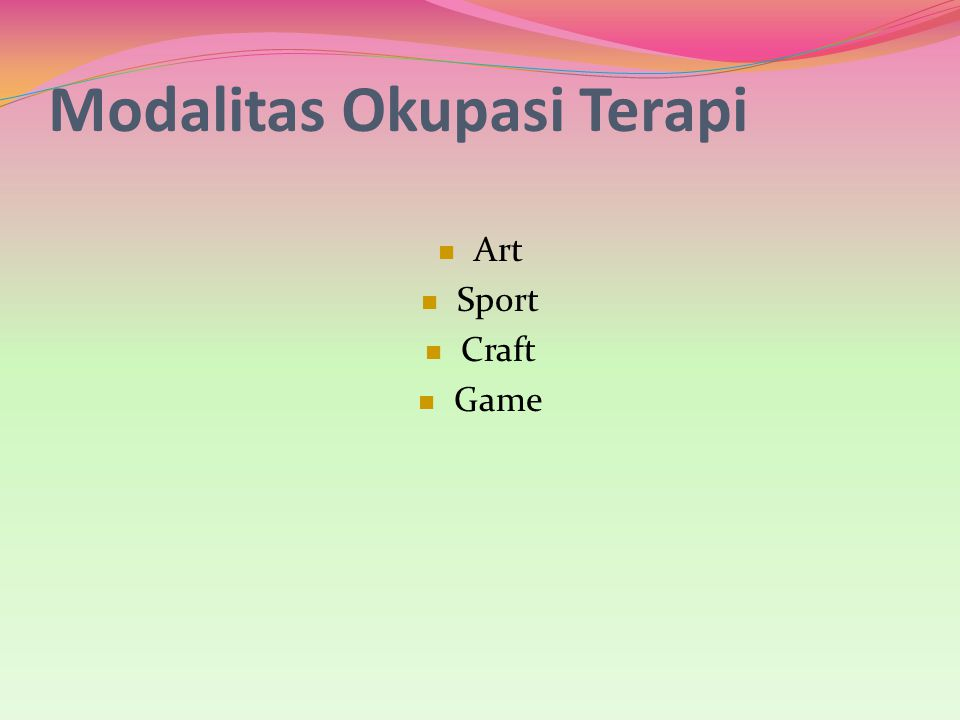 Modalitas Okupasi Terapi Art Sport Craft Game