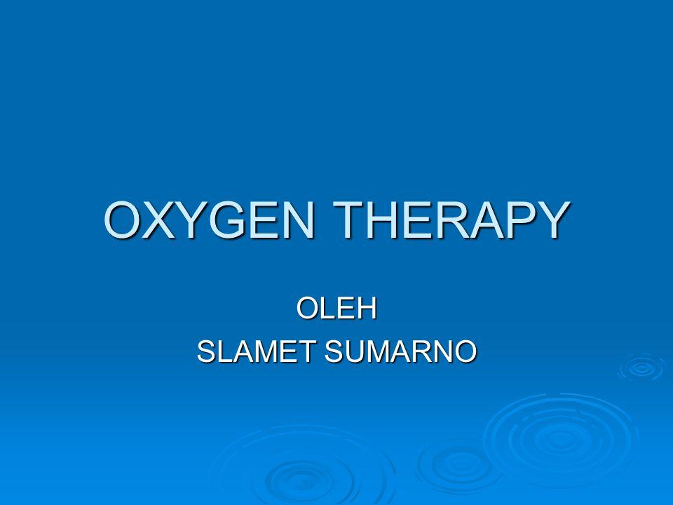 Oxygen  Oxygen adalah gas yang tidak berbau, berasa dan tidak kelihatan tetapi mempunyai berat dan bentuk dalam atmosphere.
