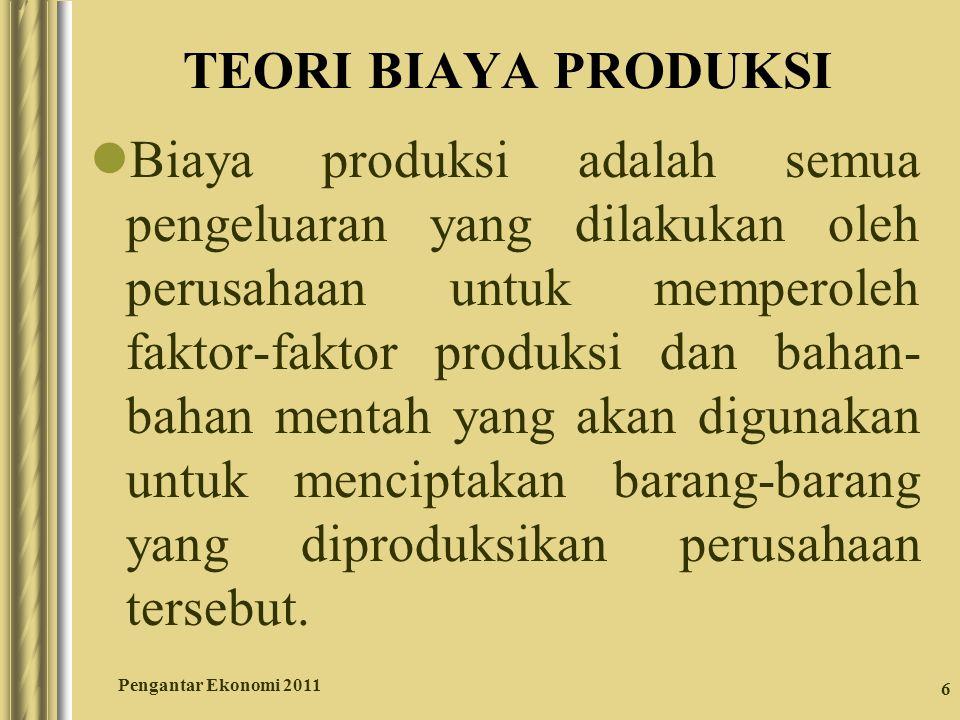 6 TEORI BIAYA PRODUKSI Biaya produksi adalah semua pengeluaran yang dilakukan oleh perusahaan untuk memperoleh faktor-faktor produksi dan bahan- bahan