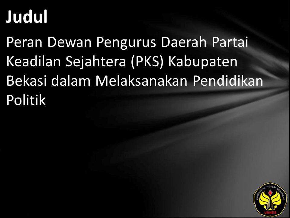 Judul Peran Dewan Pengurus Daerah Partai Keadilan Sejahtera (PKS) Kabupaten Bekasi dalam Melaksanakan Pendidikan Politik