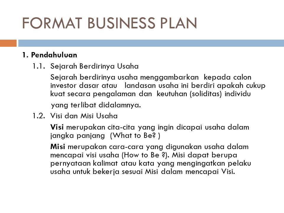 FORMAT BUSINESS PLAN 1.Pendahuluan 1.1.