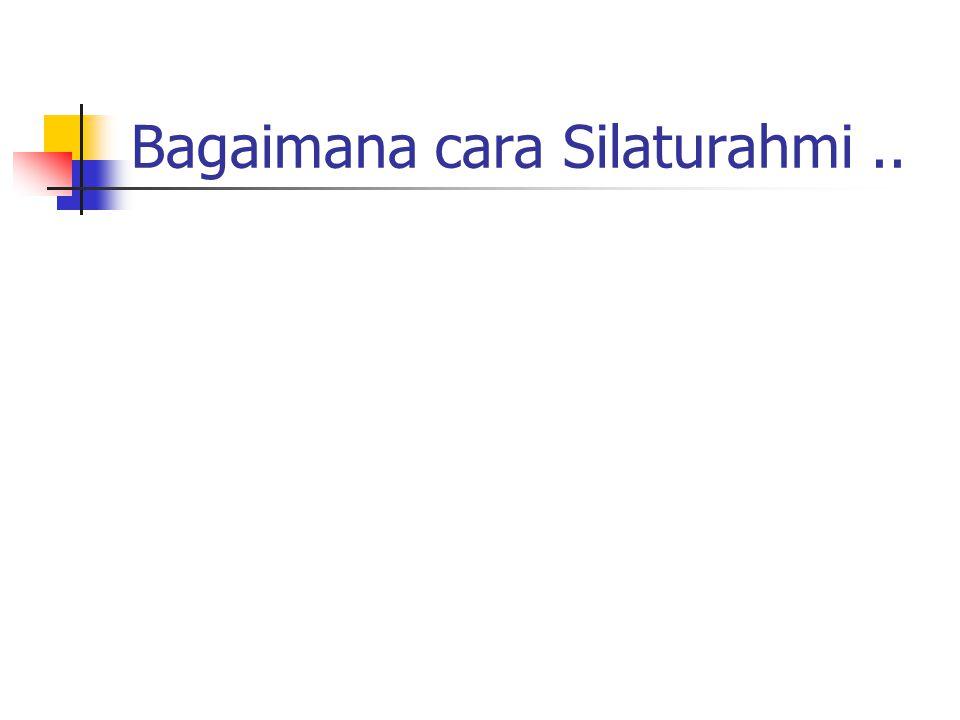 Bagaimana cara Silaturahmi..
