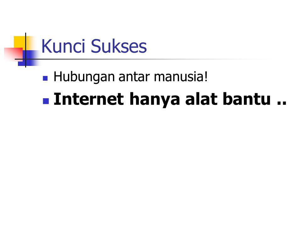 Kunci Sukses Hubungan antar manusia! Internet hanya alat bantu..