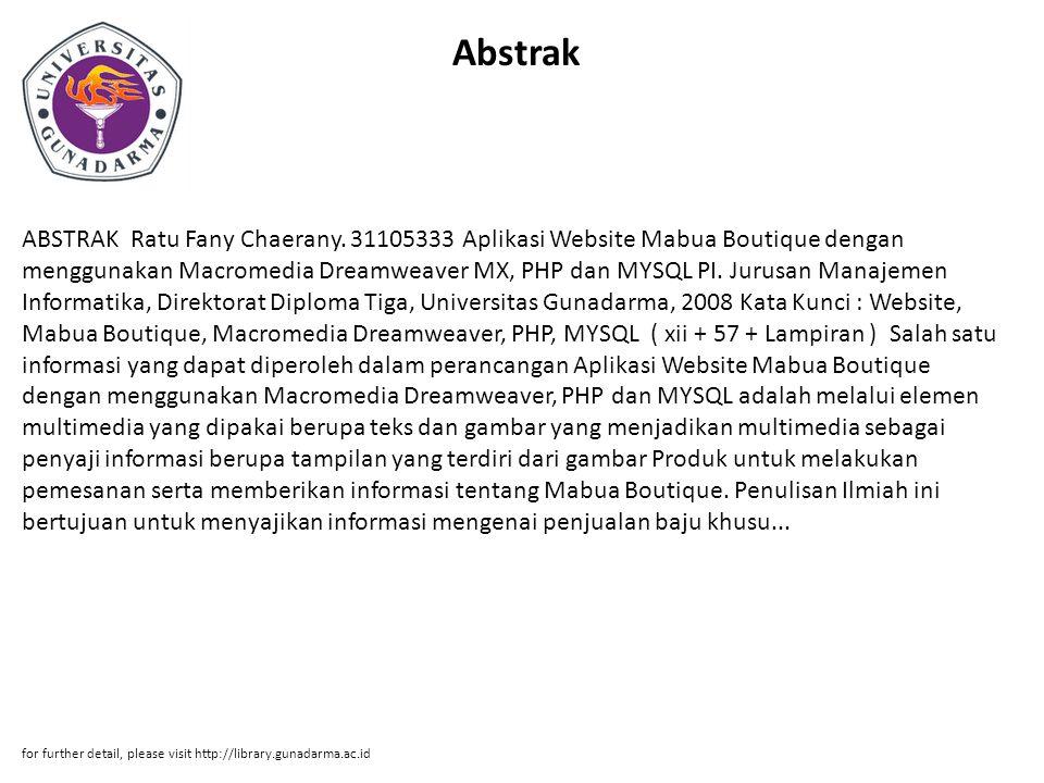 Abstrak ABSTRAK Ratu Fany Chaerany. 31105333 Aplikasi Website Mabua Boutique dengan menggunakan Macromedia Dreamweaver MX, PHP dan MYSQL PI. Jurusan M