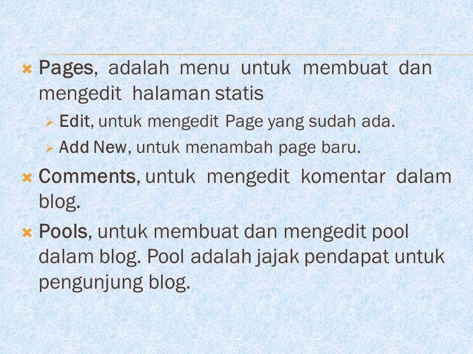  Links, pada blog Anda dapat ditambahi link atau yang disebut blogroll.  Edit, untuk mengedit link yang sudah ada.  Add New, untuk menambah link. 