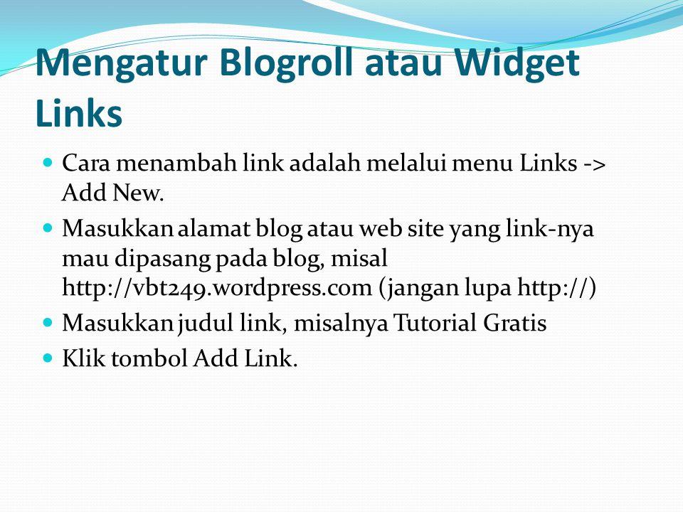 Menambah Widget Untuk mengatur widget, buka menu Appearance -> Widgets Pilih widget yang anda inginkan, sebagai contoh pilihlah widget calendar