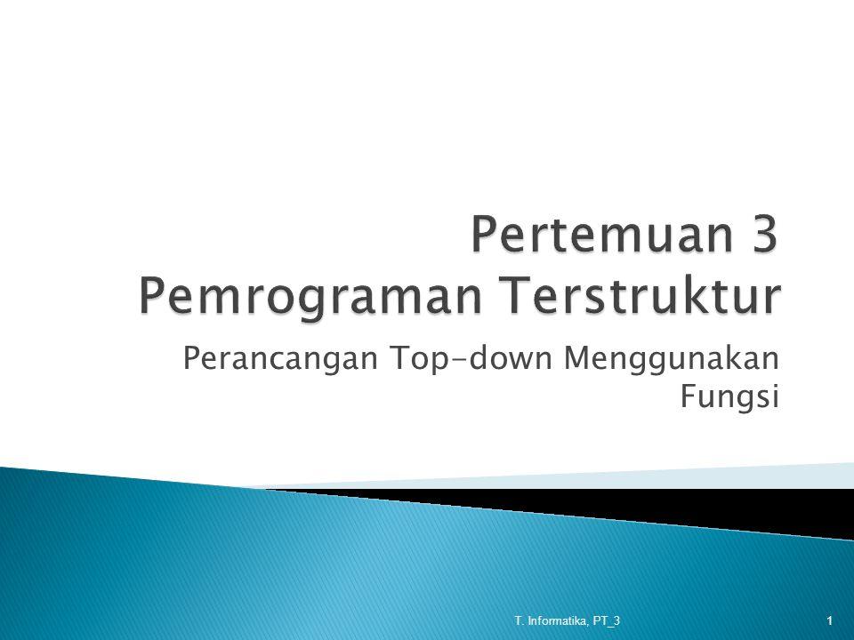 Perancangan Top-down Menggunakan Fungsi T. Informatika, PT_31