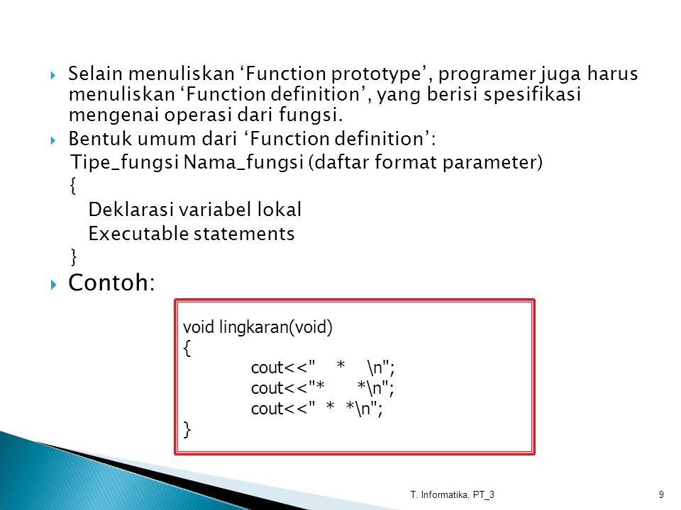  Argumen input adalah argumen yang digunakan untuk memberi informasi kepada fungsi.
