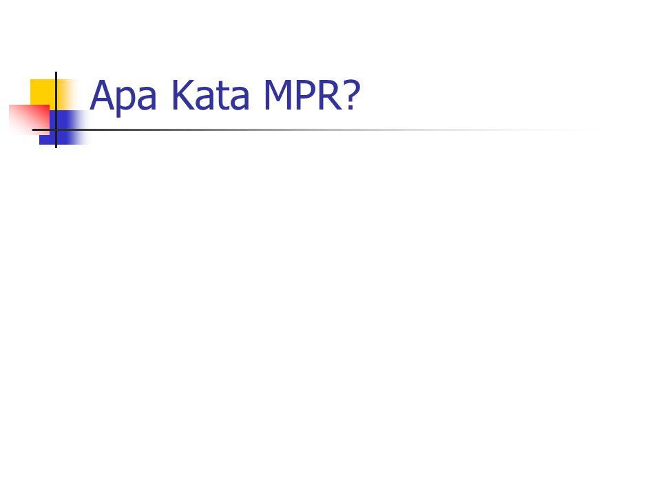 Apa Kata MPR?