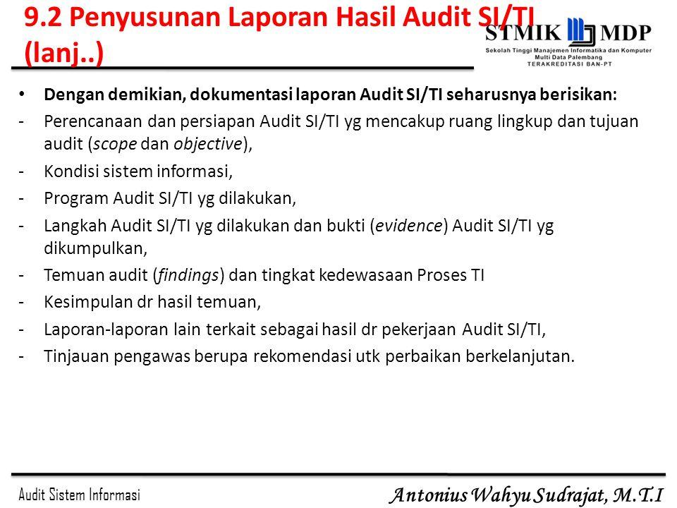 Audit Sistem Informasi Antonius Wahyu Sudrajat, M.T.I Dengan demikian, dokumentasi laporan Audit SI/TI seharusnya berisikan: -Perencanaan dan persiapa