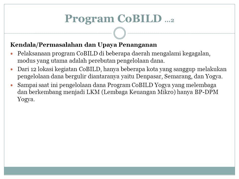 Program CoBILD...2 Kendala/Permasalahan dan Upaya Penanganan Pelaksanaan program CoBILD di beberapa daerah mengalami kegagalan, modus yang utama adala