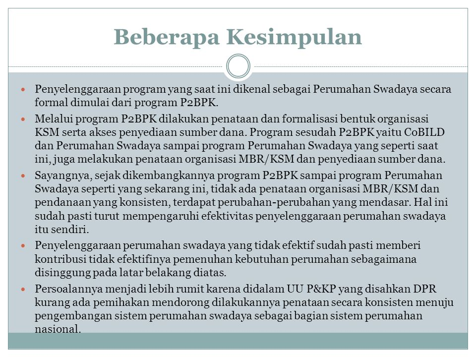 Beberapa Kesimpulan Penyelenggaraan program yang saat ini dikenal sebagai Perumahan Swadaya secara formal dimulai dari program P2BPK. Melalui program