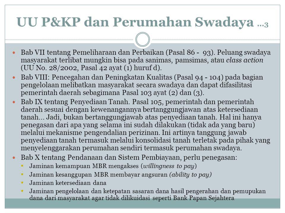 UU P&KP dan Perumahan Swadaya...3 Bab VII tentang Pemeliharaan dan Perbaikan (Pasal 86 - 93). Peluang swadaya masyarakat terlibat mungkin bisa pada sa