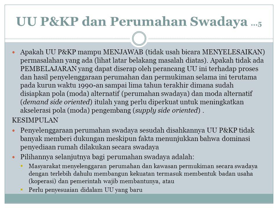 UU P&KP dan Perumahan Swadaya...5 Apakah UU P&KP mampu MENJAWAB (tidak usah bicara MENYELESAIKAN) permasalahan yang ada (lihat latar belakang masalah