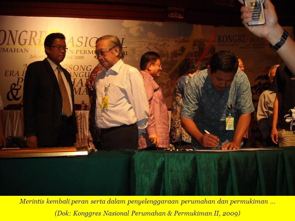 Merintis kembali peran serta dalam penyelenggaraan perumahan dan permukiman... (Dok: Konggres Nasional Perumahan & Permukiman II, 2009)