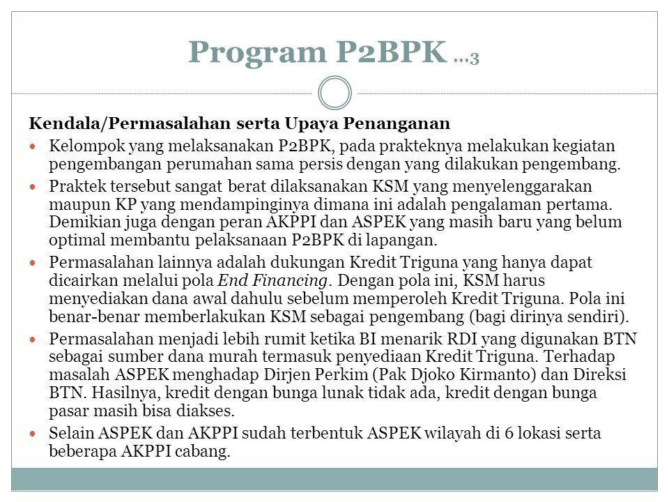 Program P2BPK...3 Kendala/Permasalahan serta Upaya Penanganan Kelompok yang melaksanakan P2BPK, pada prakteknya melakukan kegiatan pengembangan peruma