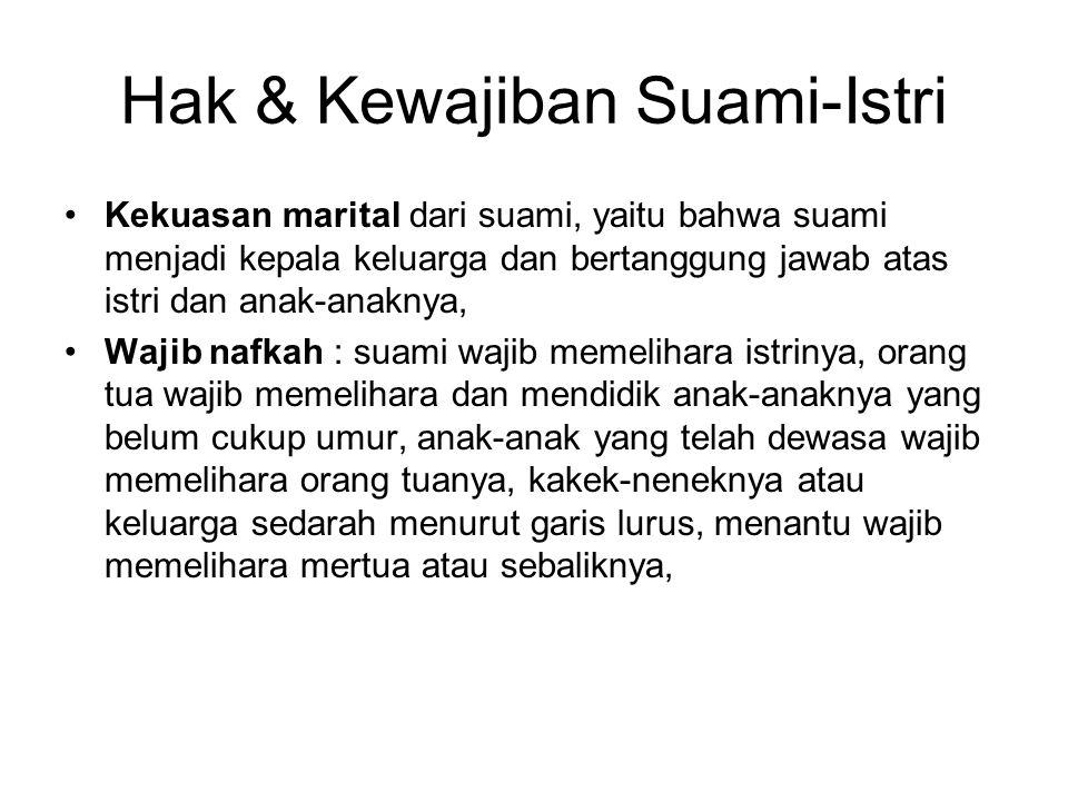 Hak & Kewajiban Suami-Istri Kekuasan marital dari suami, yaitu bahwa suami menjadi kepala keluarga dan bertanggung jawab atas istri dan anak-anaknya,