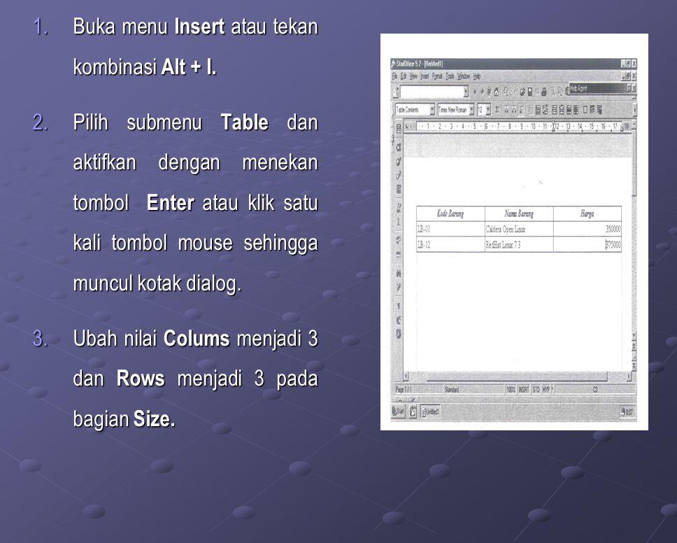 1.Buka menu Insert atau tekan kombinasi Alt + I.