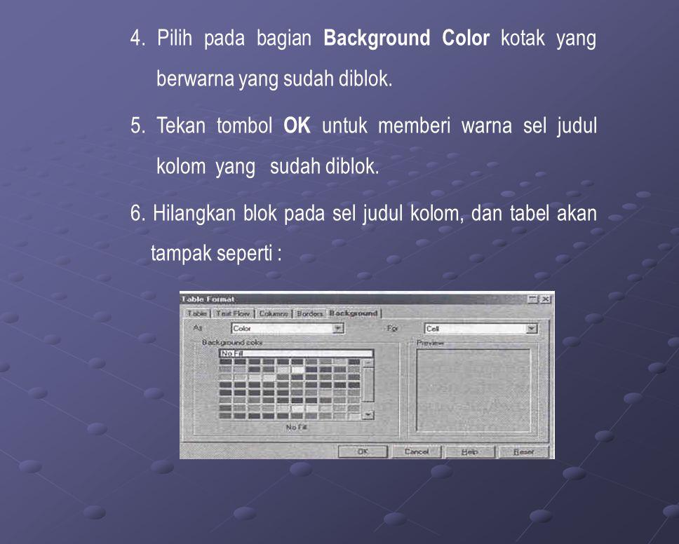 4. Pilih pada bagian Background Color kotak yang berwarna yang sudah diblok.