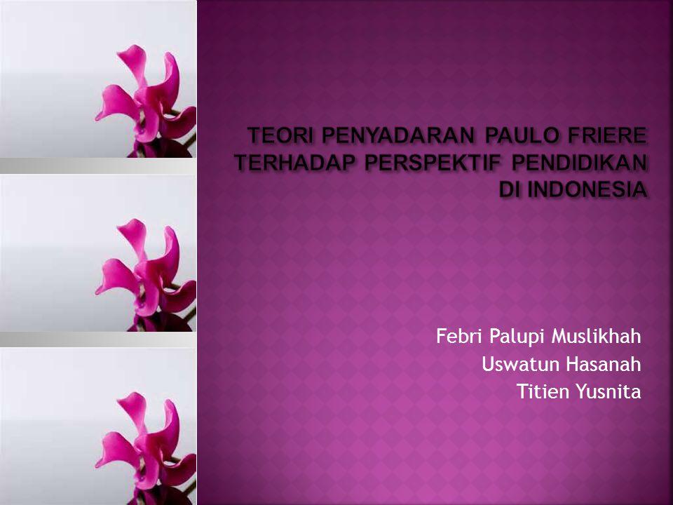 Febri Palupi Muslikhah Uswatun Hasanah Titien Yusnita
