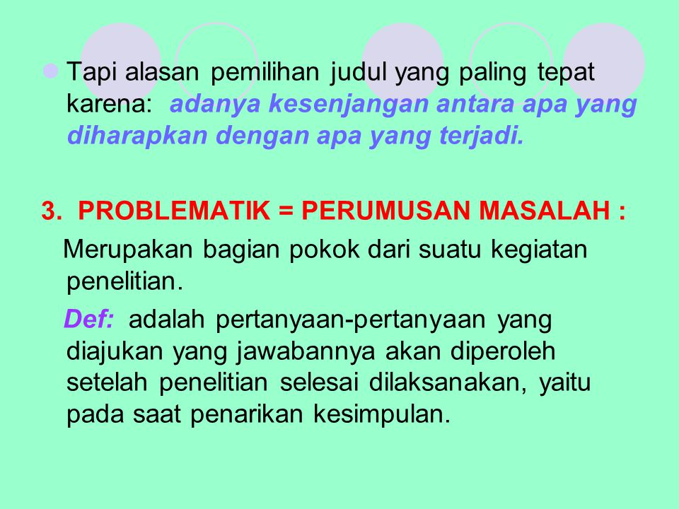 4.TUJUAN PENELITIAN Dirumuskan dalam kalimat pernyataan.