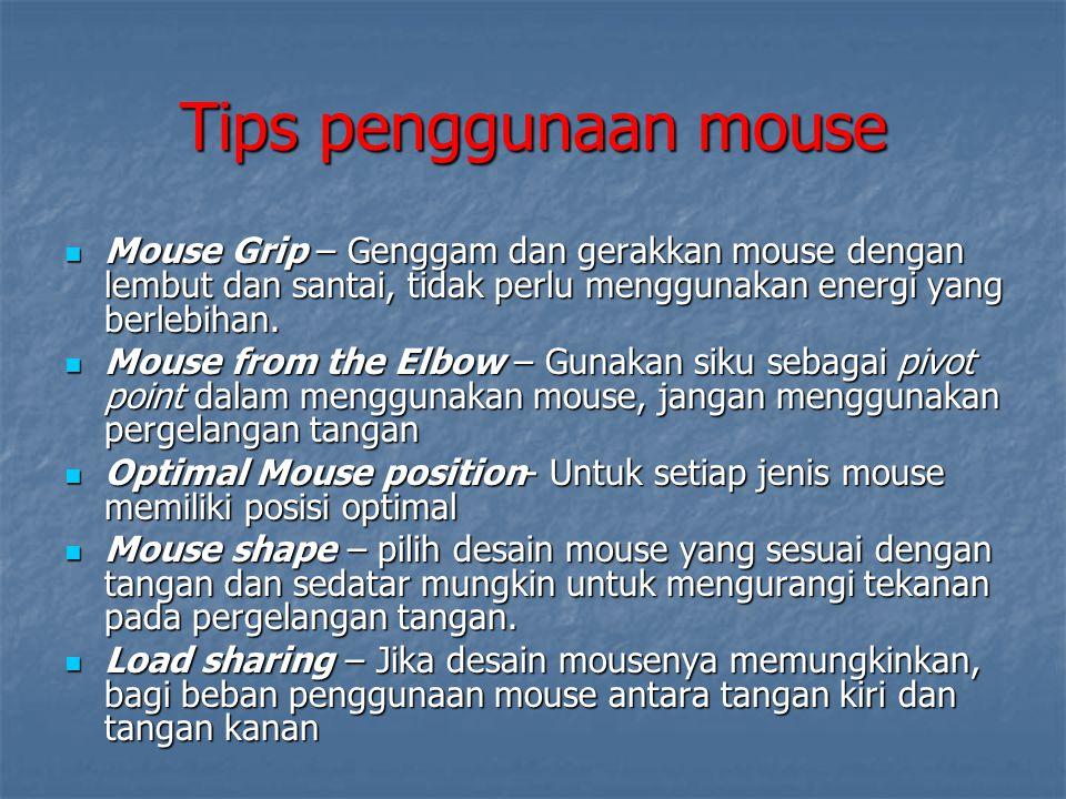 Tips penggunaan mouse Mouse Grip – Genggam dan gerakkan mouse dengan lembut dan santai, tidak perlu menggunakan energi yang berlebihan. Mouse Grip – G