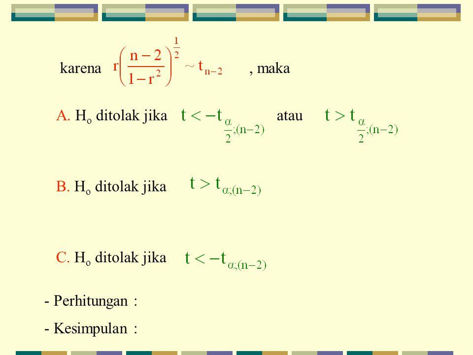   0 =>r ~ ?.=> uji hipotesis untuk  : versus H 1  A.
