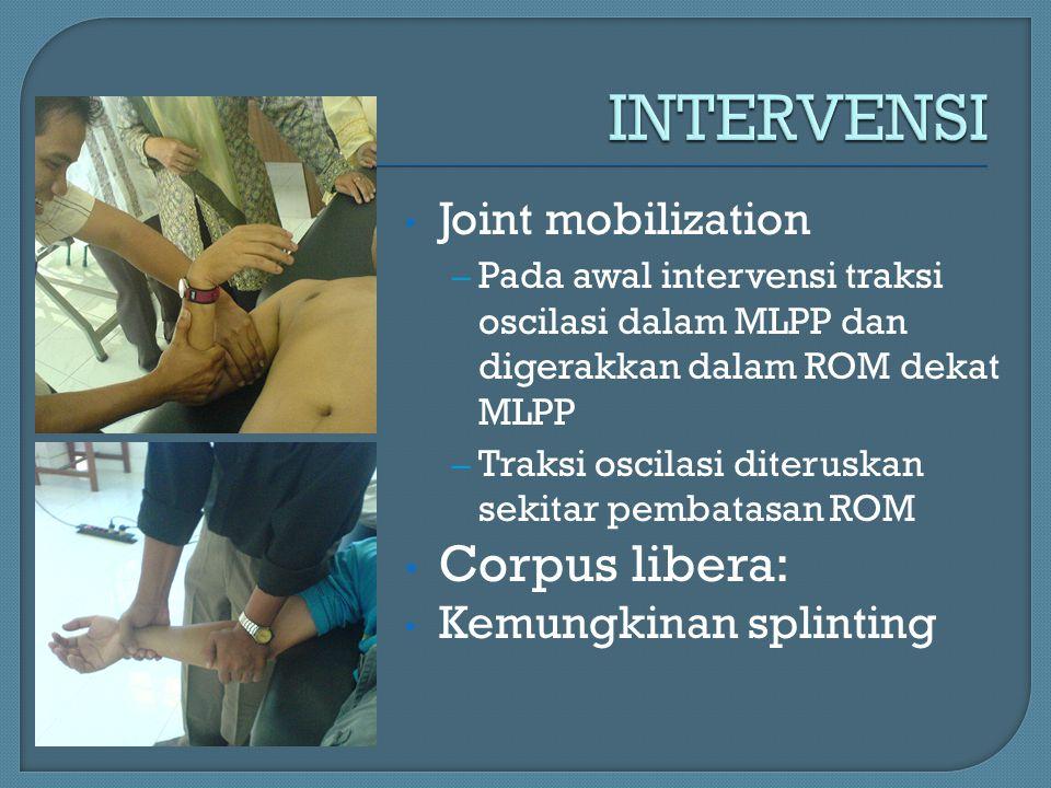 Joint mobilization – Pada awal intervensi traksi oscilasi dalam MLPP dan digerakkan dalam ROM dekat MLPP – Traksi oscilasi diteruskan sekitar pembatas