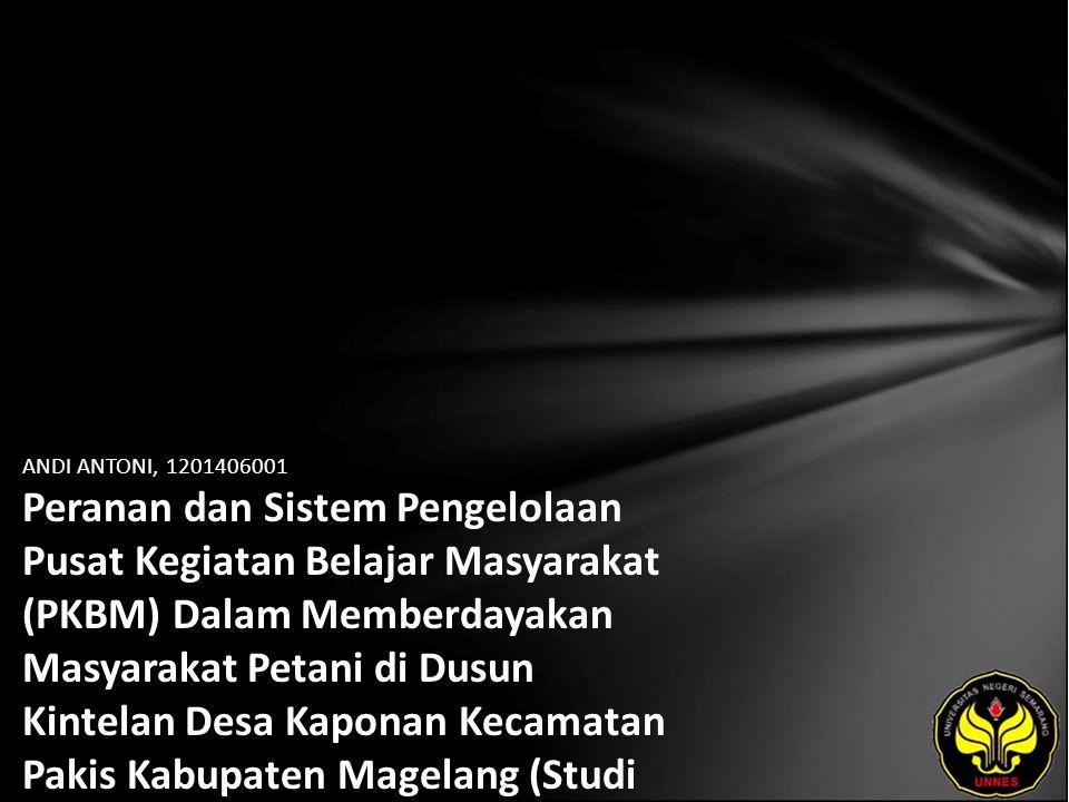 Identitas Mahasiswa - NAMA : ANDI ANTONI - NIM : 1201406001 - PRODI : Pendidikan Luar Sekolah - JURUSAN : Pendidikan Luar Sekolah - FAKULTAS : Ilmu Pendidikan - EMAIL : Andi_antoniPLS pada domain yahoo.com - PEMBIMBING 1 : Dr.