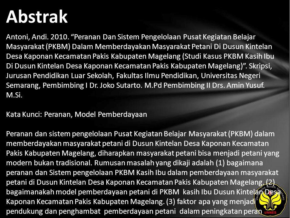 "Abstrak Antoni, Andi. 2010. ""Peranan Dan Sistem Pengelolaan Pusat Kegiatan Belajar Masyarakat (PKBM) Dalam Memberdayakan Masyarakat Petani Di Dusun Ki"