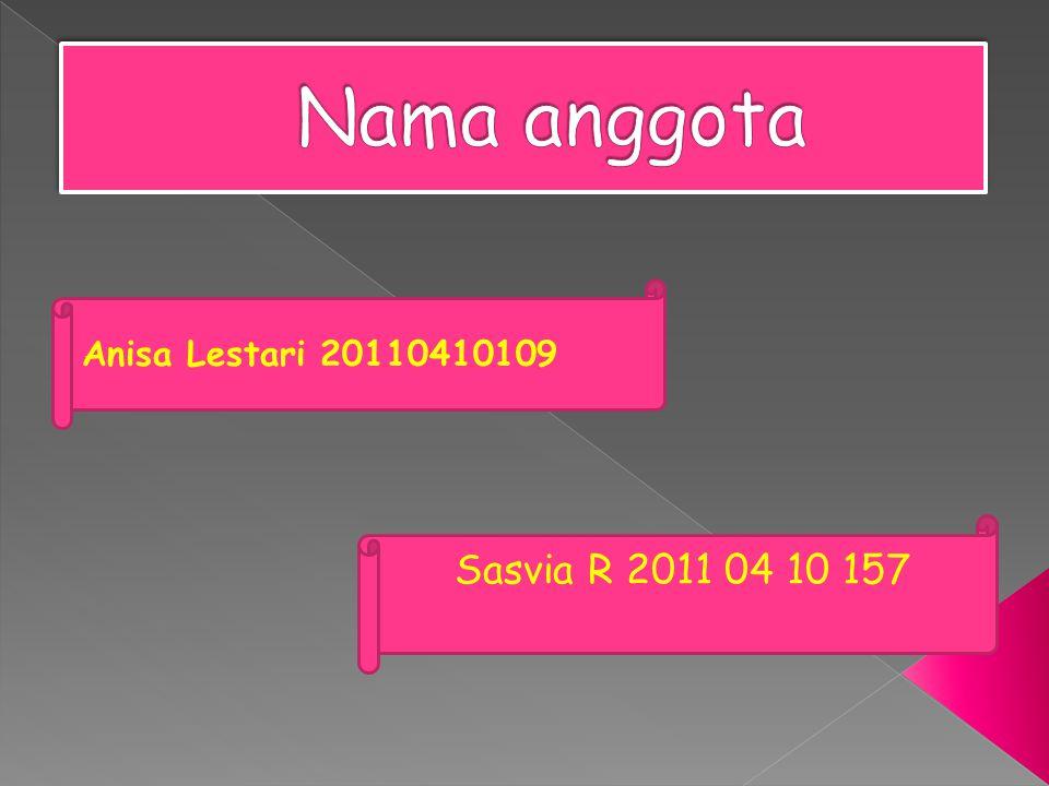 Anisa Lestari 20110410109 Sasvia R 2011 04 10 157