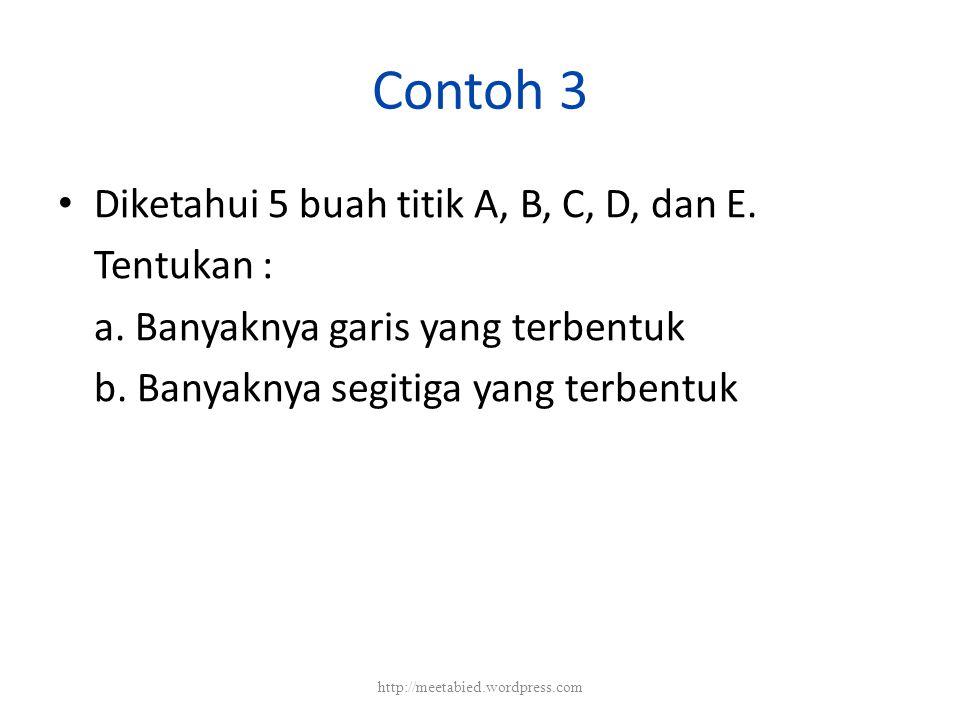 Contoh 3 Diketahui 5 buah titik A, B, C, D, dan E.