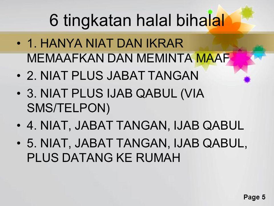 Page 4 MAKNA HALAL BIHALAL HALLA YAHULLU MAKNANYA SECARA BAHASA : MENGURAI BENANG KUSUT DALAM KONTEK KITA SEKARANG BERARTI MENGURAI/MELEPAS/MENCAIRKAN HUBUNGAN YANG BEKU, KAKU, KUSUT MENJADI CAIR, HANGAT DAN HARMONIS MELALUI MAAF-MAAFAN