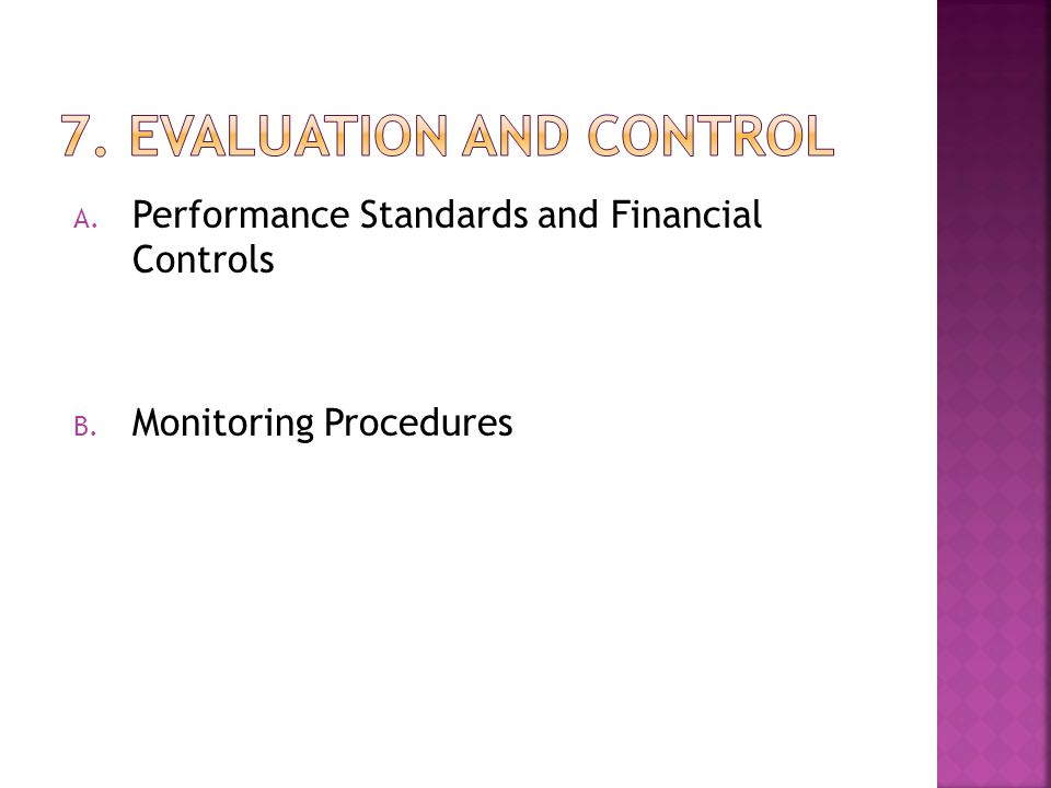 A. Performance Standards and Financial Controls B. Monitoring Procedures