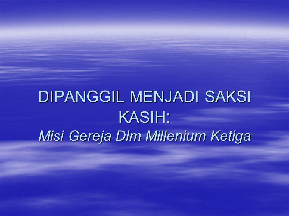 Pengertian  MISI = Latin missio => Perutusan.