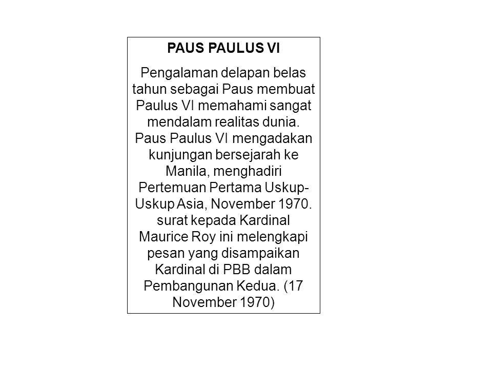 PAUS PAULUS VI Pengalaman delapan belas tahun sebagai Paus membuat Paulus VI memahami sangat mendalam realitas dunia. Paus Paulus VI mengadakan kunjun
